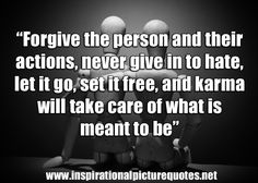karma quotes | Forgive for Good Karma - Inspirational Picture Quotes
