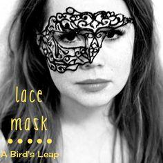 A Bird's Leap: DIY Lace Mask