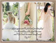 Let us rejoice and be glad and give him glory! For the wedding of the Lamb has come, and His Bride has made herself ready. Rev 19:7 ~Isabel~