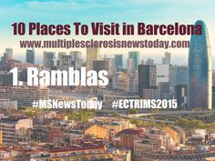 Get to know 10 Places To Visit in Barcelona while at #ECTRIMS2015 #MSNewsToday