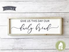 Give Us This Day Our Daily Bread, Farmhouse SVG Files Farmhouse Signs, Farmhouse Style, Farmhouse Decor, Modern Farmhouse, Design Ikea, Lets Stay Home, Primitive Homes, Diy Wood Signs, Ikea Hackers