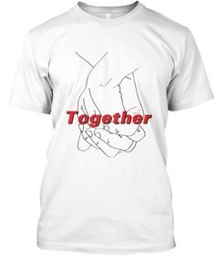 Together White T-Shirt Front