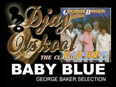 BABY BLUE... George Baker Selection - YouTube