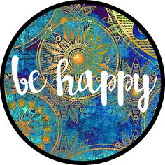"""Be Happy Sticker"" Stickers by Kristin Sheaffer | Redbubble"