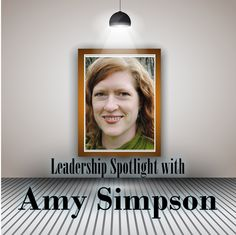 Leadership Spotlight with Amy Simpson Author of Troubled Minds and editor for Gifted for Leadership and Today's Christian Woman