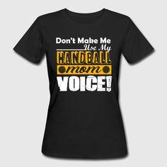 Handball Mom Voice Shirt Women's Organic T-Shirt ✓ Unlimited options to combine colours, sizes & styles ✓ Discover T-Shirts by international designers now! Mom, Mens Tops, T Shirt, Style, Organic, Fashion, Handball, Supreme T Shirt, Swag