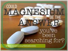 Body Unburdened | Could magnesium be the answer you've been searching for | http://bodyunburdened.com