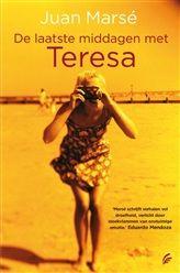De laatste middagen met Teresa http://www.bruna.nl/boeken/de-laatste-middagen-met-teresa-9789044970395