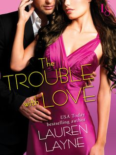 THE TROUBLE WITH LOVE by Lauren Layne (Sex, Love, & Stiletto, #4) | On Sale 3/3/15 | Loveswept Contemporary Romance | eBook | As Lauren Layne's salacious Sex, Love & Stiletto series returns, a jaded columnist discovers a steamy way to get over an old flame: falling for him all over again.
