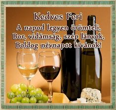 NÉVNAP Képek, képeslapok, feliratos köszöntők névnapra Red Wine, Alcoholic Drinks, Happy, Quotes, Qoutes, Alcoholic Beverages, Dating, Happiness, Quotations
