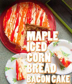 maple bacon corn bread cake #recipe