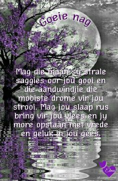 Evening Greetings, Good Night Blessings, Afrikaanse Quotes, Goeie Nag, Morning Messages, Morning Wish, Sleep Tight, Strong Quotes, Birthday Wishes