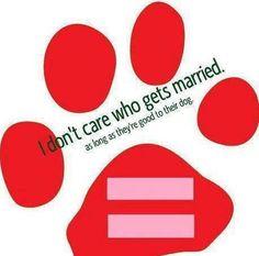 Word! Gay Pride, Transgender, Breed Specific Legislation, Facebook Photos, Equal Rights, I Don't Care, I Love Dogs, Make Me Smile, Wise Words