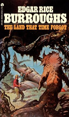 The Land That Time Forgot, Edgar Rice Burroughs.