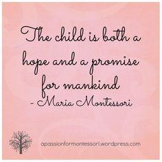 Maria Montessori - Hope for Mankind Quote