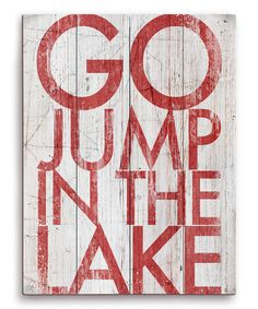 Loon Peak 'Go Jump In The Lake' Textual Art Loon Peak – Sprung in den See Textuelle Kunst Painting Prints, Wall Art Prints, Canvas Prints, Sign Painting, Paintings, Metal Wall Art, Canvas Wall Art, Lake Signs, Lake House Signs