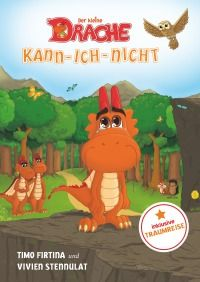 Der kleine Drache Kann-Ich-Nicht - Eine drachenstarke Mutmach-Geschichte für alle kleinen Kann-ich-nicht-Sager - Timo Firtina, Vivien Stennulat, Vivien Stennulat: Eine drachenstarke Mutmach-Geschichte für alle kleinen Kann-ich-nicht-Sager im Alter von 3, 4, 5 & 6 Jahren.  #Kinderbuch 19,95€ http://www.epubli.de/shop/buch/Der-kleine-Drache-Kann-Ich-Nicht-Timo-Firtina-Vivien-Stennulat-Vivien-Stennulat-9783741837142/54733#beschreibung