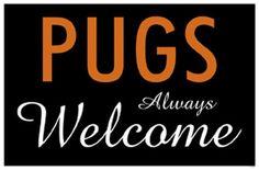 Pugs Always Welcome