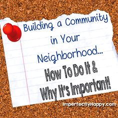 Building a Community in your Neighborhood...How To Do It & Why It's Important | by ImperfectlyHappy.com
