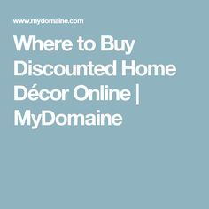 Where to Buy Discounted Home Décor Online | MyDomaine