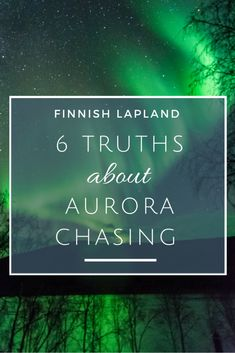 Aurora Chasing in Lapland: 6 Truths You Need To Know
