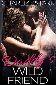 Daddy's Wild Friend (Daddy's Best Friend Book 1) by Charl... https://www.amazon.com/dp/B077X35SPC/ref=cm_sw_r_pi_dp_U_x_qF-nBb18S6JZ2