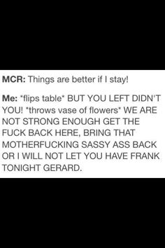 Yes. But in all seriousness, if it's either MCR or Gerard's recovery, Gerard's health is much more important.<<< True. *sobs*