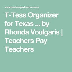 T-Tess Organizer for Texas ... by Rhonda Voulgaris | Teachers Pay Teachers