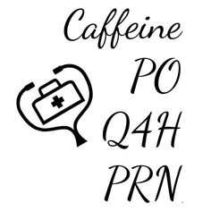 Caffeine PO Q4H PRN Nurse Coffee Mug by ARStills on Etsy