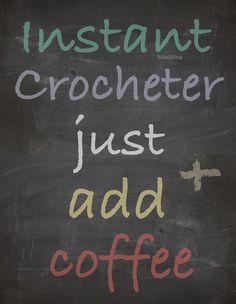 Crocheter Add Coffee ❥ 4U hilariafina http://www.pinterest.com/hilariafina/