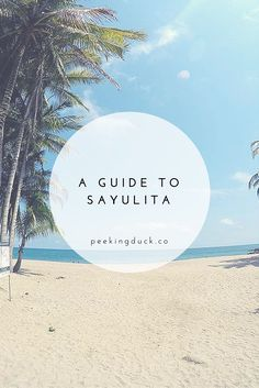 The best beaches, restaurants and shops in Sayulita – a little surf town on the west coast of Mexico.