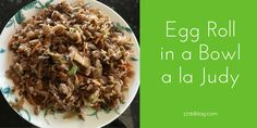 10 Day Diet Cycle 1 Beginner's Board: Egg Roll in a Bowl a la Judy