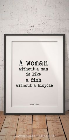 Feminism art print poster - A woman without a man is like a fish without a bicycle. Show your feminist side with this high quality wall decor. Click though now to my Etsy shop to see more>> New Quotes, Quotes For Him, Love Quotes, Funny Quotes, Inspirational Quotes, Dont Need A Man Quotes, Photo Quotes, Jacques A Dit, Feminism Quotes