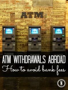 How to Avoid Paying Foreign ATM Fees When You Travel Abroad Nomad Wallet: http://www.nomadwallet.com/avoid-foreign-atm-fees-travel/