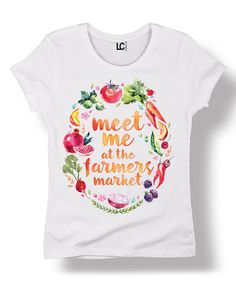 Love this White 'Meet Me at the Farmers Market' Sublimation Fitted Tee on #zulily! #zulilyfinds