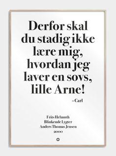 Billedresultat for citat plakat dybvad Egon Olsen, Aa Bra, Movie Quotes, Letter Board, Texts, Jokes, Inspiration, Tanker, Home Decor