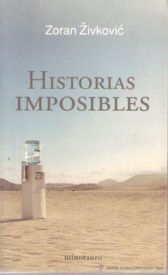 """""""Biblioteca"""", relato de Zoran Zivkovic en el libro """"Historias imposibles"""", editorial Minotauro."""