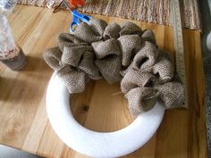 Good directions for a burlap wreath and foam base {createinspire}: Burlap Wreath