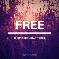 10 fun toddler activities that don't cost money.