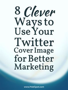 8 Clever Ways to Use Your Cover Image for Better Marketing Social Media Marketing Business, Seo Marketing, Content Marketing, Internet Marketing, Online Marketing, Marketing Ideas, Self Branding, Twitter Tips, Twitter Cover