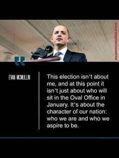 """""""This election is about the character of our nation: who we are and who we aspire to be."""" Learn more about why Evan McMullen is he running as an independent candidate for President of the United States http://d3n8a8pro7vhmx.cloudfront.net/evanmcmullin/pages/606/attachments/original/1475185717/Evan_McMullin_Fact_Sheet_Letter_Size_Handout_.pdf?1475185717 and #StandUpWithEvan; #WriteInMcMullin; #McMullinFinn; #McMullinFinn2016"""