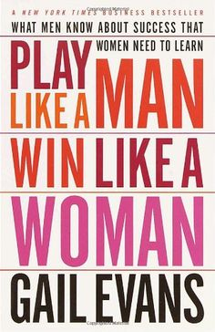 Bestseller Books Online Play Like a Man, Win Like a Woman: What Men Know About Success that Women Need to Learn Gail Evans $10.17