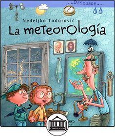 Descubre La Meteorologia de Nedeljko Todorovic ✿ Libros infantiles y juveniles - (De 6 a 9 años) ✿