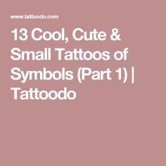 13 Cool, Cute & Small Tattoos of Symbols (Part 1) | Tattoodo