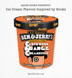 Clockwork Orange Creamsicle | 6 Ice Cream Flavors Inspired By Your Favorite Books This makes me happy
