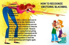 Victims of emotional blackmail are often insecure about themselves.They rely heavily on other people & can't help but give in to their control easily.To protect yourself, keep a healthy self-esteem. Know yourself & your self-worth. Adopting a logical point of view can help prevent you from being manipulated. It is more challenging than it sounds, be prepared to stay firm. Giving in might be the easier option, but that will only doom you to another cycle of emotional blackmail.