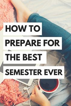 The best thing that you can do to guarantee you have the #bestsemester ever is to prepare.