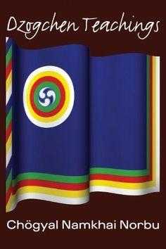 Dzogchen Teachings by Chogyal Namkhai Norbu. $9.99. 167 pages. Publisher: Snow Lion (March 25, 2006)