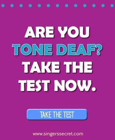 Singers need good hearing to be able to sing really well. Tone Deafness means you can't hear changes in pitch. The good news is that only 10% of the population is tone deaf. Want to check yourself? Do the test and find out! http://singerssecret.com/take-the-tone-deaf-test