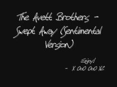 The Avett Brothers - Swept Away (Sentimental Version) (with lyrics) Wedding Song List, Wedding Playlist, Wedding Music, First Dance Songs, Love Songs, Live Music, My Music, Road Trip Songs, Guided Relaxation